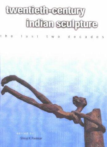 Twentieth-century Indian Sculpture: The Last Two Decades (Marg publications)
