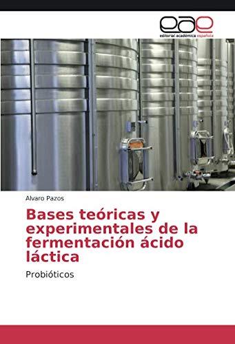 Bases teóricas y experimentales de la fermentación ácido láctica: Probióticos
