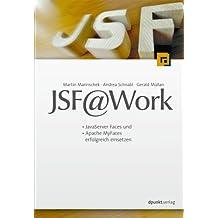 JSF @ Work: JavaServer Faces und Apache MyFaces erfolgreich einsetzen