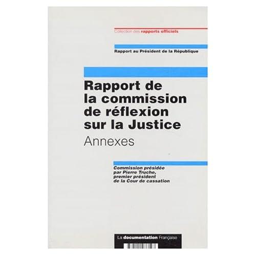 Rapport de la commission de réflexion sur la justice. Annexe