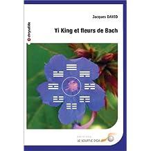 Yi King et fleurs de Bach