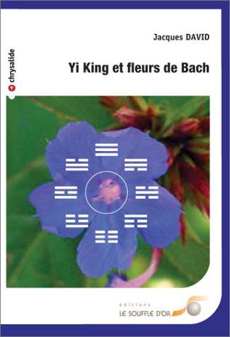 Yi King et fleurs de Bach par Jacques David