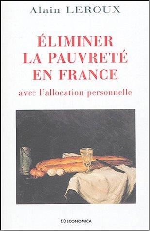 Eliminer la pauvreté en France avec l'allocation personnelle par Alain Leroux
