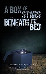 A Box of Stars Beneath the Bed: 2016 National Flash-Fiction Day Anthology