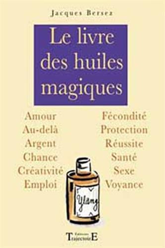 Livre des huiles magiques