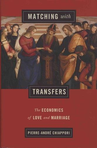 Matching with Transfers: The Economics of Love and Marriage (The Gorman Lectures in Economics)