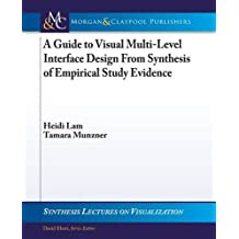a guide to visual multi level interface design from synthesis of empirical study evidence tamara munzner