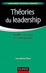 Théories du leadership - Modèles classiques et contemporains de Jean-Michel Plane