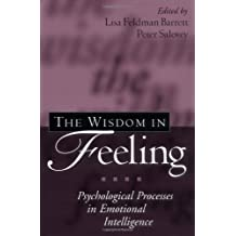 Wisdom in Feeling: Psychological Processes in Emotional Intelligence (Second) (Emotions and Social Behavior)