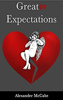 Greater Expectations (English Edition) par [McCabe, Alexander]