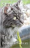 Strolchis Tagebuch: Teil 170