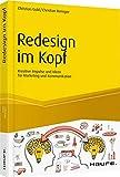 Redesign im Kopf: Kreative Impulse und Ideen für Marketing und Kommunikation (Haufe Fachbuch)