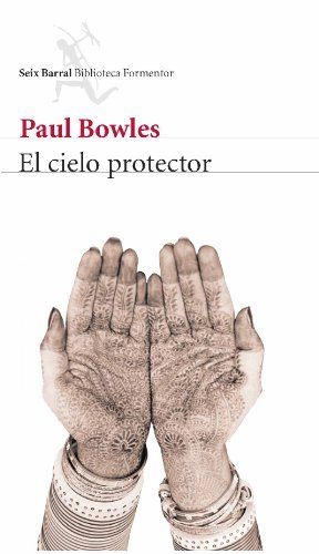 El Cielo Protector/ Sheltering Sky (Spanish Edition) by Paul Bowles (2006-10-01)