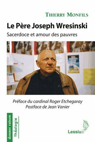 Le Pre Joseph Wresinski - Sacerdoce et amour des pauvres