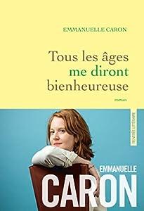 vignette de 'Tous les âges me diront bienheureuse (Emmanuelle Caron)'