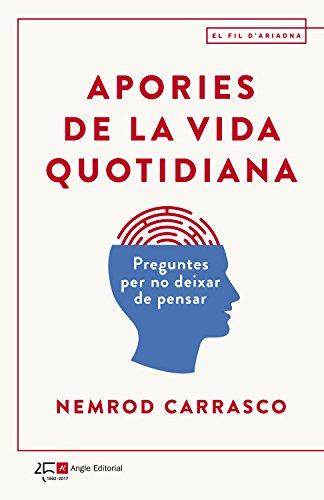 Apories de la vida quotidiana: Preguntes per no deixar de pensar (Catalan Edition) por Nemrod Carrasco