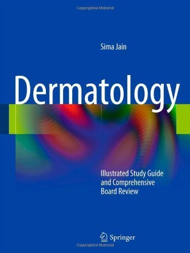 Dermatology: Illustrated Study Guide and Comprehensive Board Review by Jain, Sima (2012) Paperback