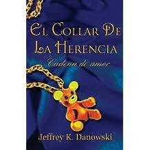 El collar de la herencia: Cadena de amor (Spanish)