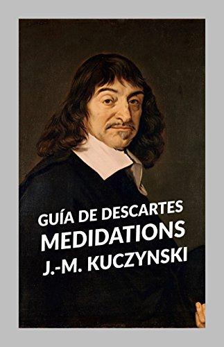 Guía de Descartes Medidations por J.-M. Kuczynski