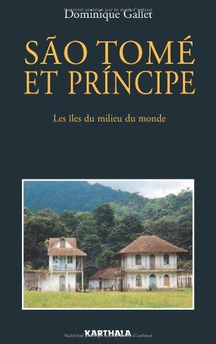 São Tomé et Principe : Les îles du milieu du monde par Dominique Gallet