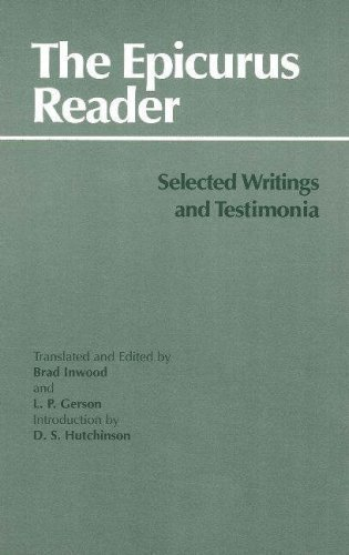 The Epicurus Reader: Selected Writings and Testimonia (HPC Classics) New Edition by Epicurus published by Hackett Publishing Co, Inc (1994)