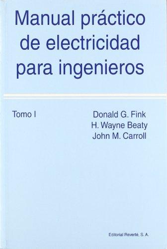Manual práctico de Electricidad para Ingenieros. Obra completa por Donald G. Fink
