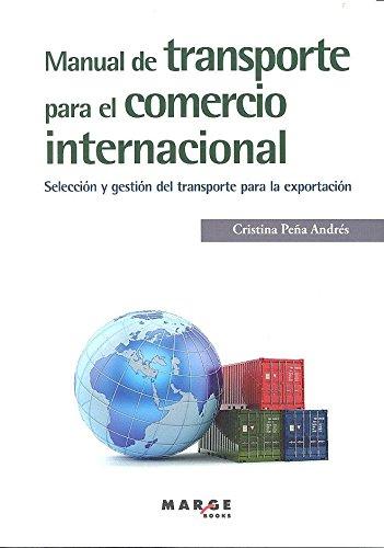 Manual de transporte para el comercio internacional (Biblioteca de logística)