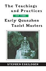 The Teachings and Practices of the Early Quanzhen Taoist Masters (Suny Series in Chinese Philosophy and Culture) (SUNY Series in Chinese Philosophy and Culture (Paperback))