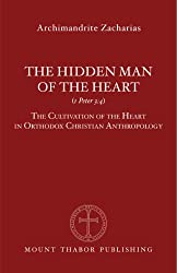 The Hidden Man of the Heart (1 Peter 3:4): The Cultivation of the Heart in Orthodox Christian Anthropology