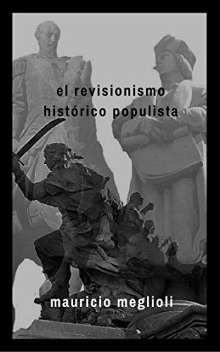 El revisionismo histórico populista