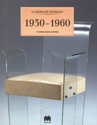 Le Mobilier français : 1930-1960
