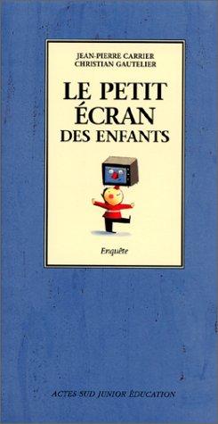 Le petit écran des enfants par Jean-Pierre Carrier