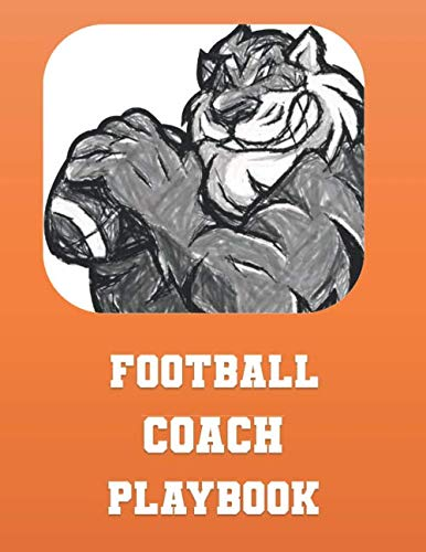 Football Coach Playbook: A Coaching Planner with Undated Monthly Calendars, To Do Pages, Player Roster, Game Stats, Field Pages, and Lined Notes-Orange Tiger Design Cover -