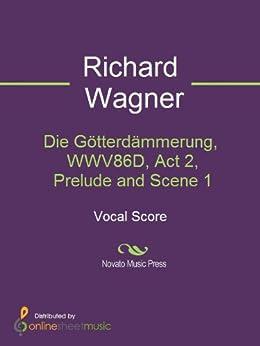 Die Götterdämmerung, WWV86D, Act 2, Prelude and Scene 1 par [Richard Wagner]