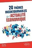 20 thèmes incontournables de l'actualité économique...