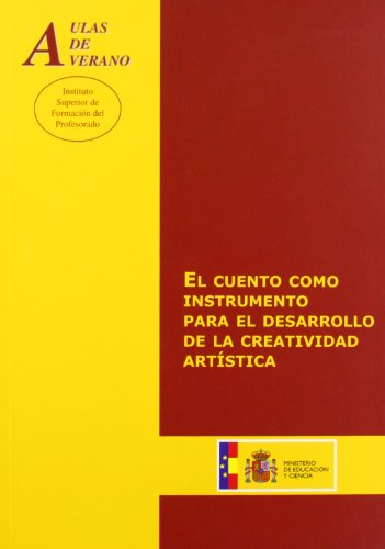 El cuento como instrumento para el desarrollo de la creatividad artística (Aulas de Verano. Serie: Principios)