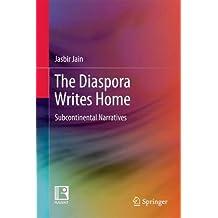 The Diaspora Writes Home: Subcontinental Narratives