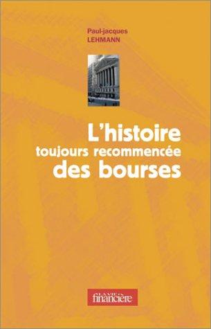 L'Histoire toujours recommencée des bourses par Paul-Jacques Lehmann