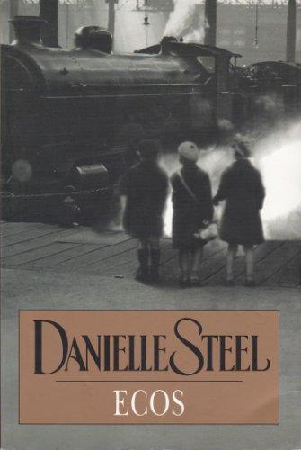 Descargar Libro Ecos / Echoes de Danielle Steel