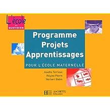 Programmes, projets, apprentissages pour l'école maternelle