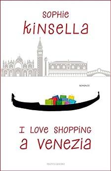 I love shopping a Venezia (Italian Edition)