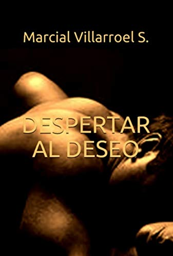 DESPERTAR AL DESEO (Relatos de Amor y sexo nº 2) (Spanish Edition)