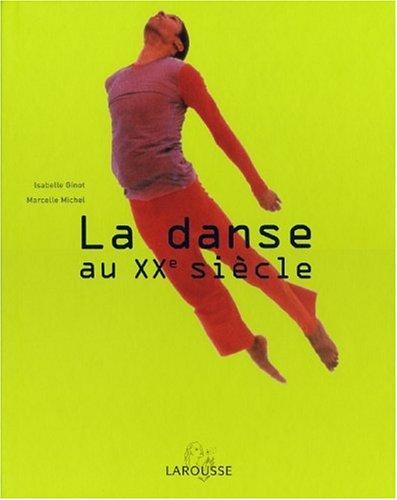 La Danse au XXème siècle par Isabelle Ginot