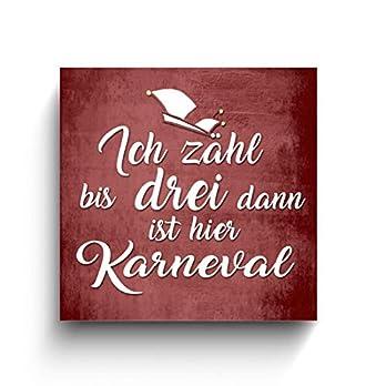 Ich zähl bis drei dann ist hier Karneval, Köln Fotos auf Holz, Holzbilder, Handmade, verschiedene Größen