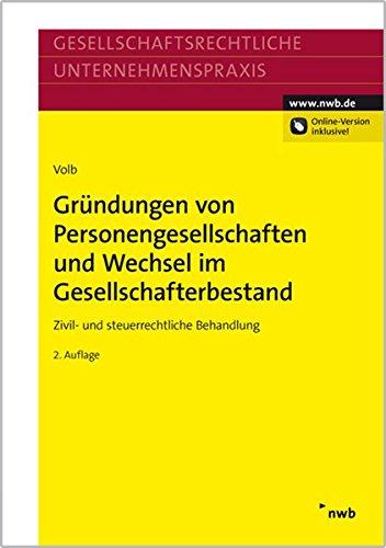 Gründungen von Personengesellschaften und Wechsel im Gesellschafterbestand: Zivil- und steuerrechtliche Behandlung (Gesellschaftsrechtliche Unternehmenspraxis)