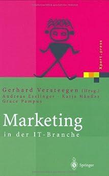 Marketing in der IT-Branche (Xpert.press) von [Esslinger, Andreas, Häußer, Katja, Pampus, Grace, Versteegen, Gerhard]