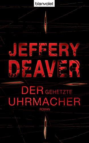 Buchseite und Rezensionen zu 'Der gehetzte Uhrmacher: Roman (Lincoln-Rhyme-Thriller 7)' von Jeffery Deaver