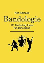 Bandologie  111 Marketing-Ideen für deine Band