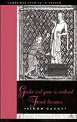 Gender and Genre in Medieval French Literature (Cambridge Studies in French)