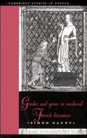 Gender and Genre in Medieval French Literature Hardback (Cambridge Studies in French)